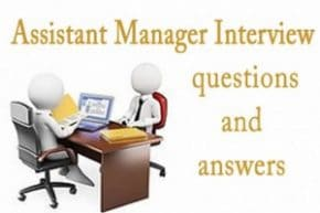 assistant manager interview questions and answers   hr letter formatsassistant manager interview questions