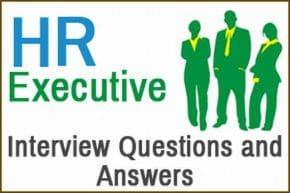 HR Executive Interview Questions and Answers
