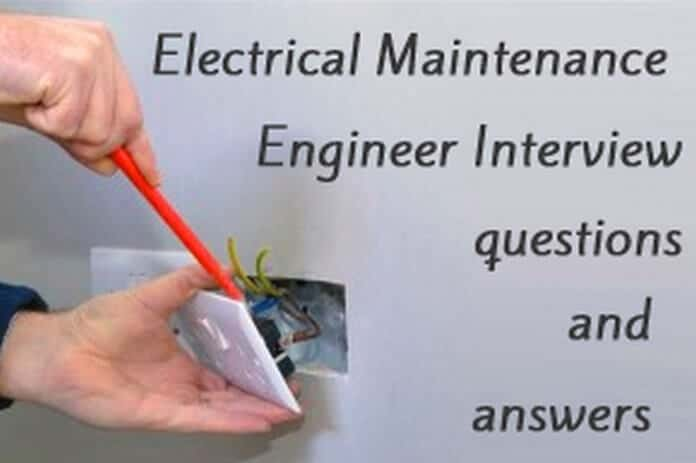 Questions That Make You Think >> Electrical Maintenance Engineer Interview Questions and Answers | HR Letter Formats