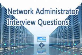 Network Administrator Interview questions and answers
