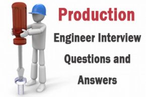 Production Engineer Interview Questions and Answers