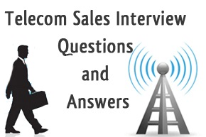 Telecom Sales Job Interview Questions and Answers
