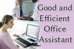 Good and Efficient Office Assistant