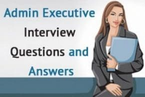 Administrative Position Interview Questions and Answers