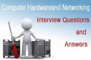 Hardware and Networking Interview questions and answers