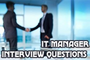IT Manager job Interview Questions and Answers