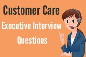 Customer Care Executive job Interview Questions