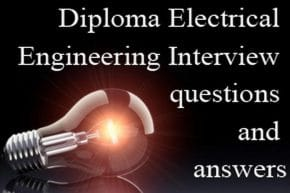 Diploma Electrical Engineering Interview questions