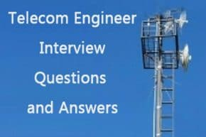Telecom Engineer job Interview Questions and Answers