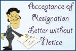 Acceptance of Resignation Letter without Notice