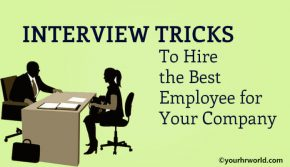 Interview Tricks To Hire the Best Employee for Your Company