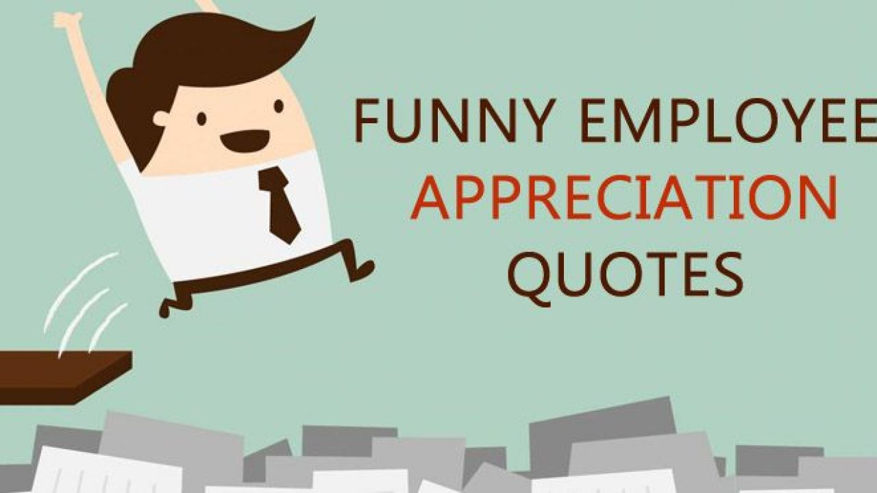 10 Funny Employee Appreciation Quotes Sayings and Messages ...