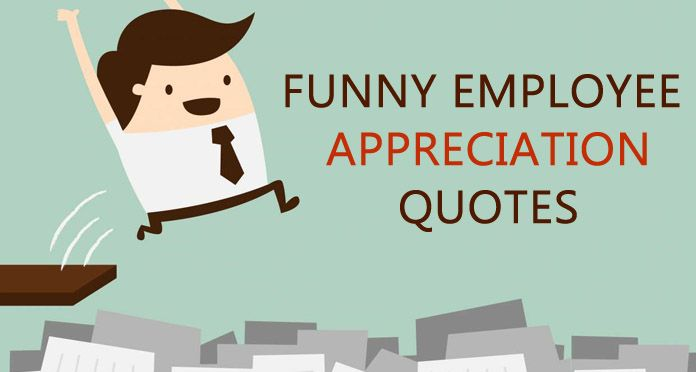 65 Best Admiration Quotes Sayings: 10 Funny Employee Appreciation Quotes Sayings And Messages