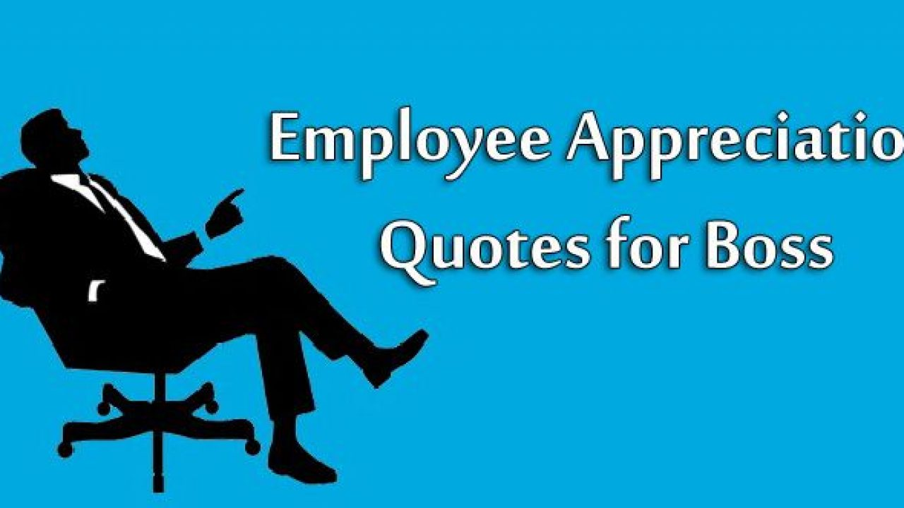 10 Best Employee Appreciation Quotes for Boss - Thank You ...