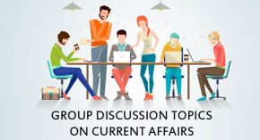 Group Discussion Topics on Current Affairs - GD Topics