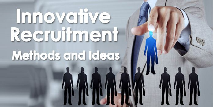 Innovative Recruitment Methods – Recruitment ideas