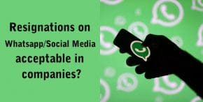 resignation on Whatsapp Message /Social media acceptable in companies