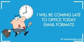 I Will be Coming Late to Office Today Email Formats