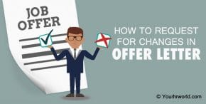 Request for Changes in Offer Letter, Job Offer Letter format, Examples